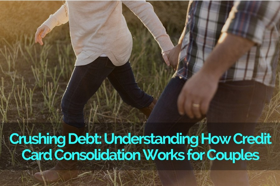 Crushing Debt: Understanding How Credit Card Consolidation Works for Couples