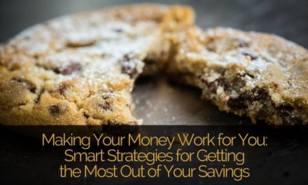 Making Your Money Work for You: Smart Strategies for Getting the Most Out of Your Savings