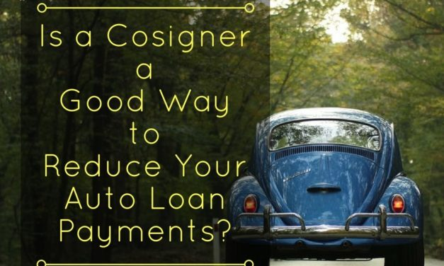 Is a Cosigner a Good Way to Reduce Your Auto Loan Payments?
