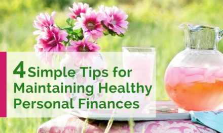 4 Simple Tips for Maintaining Healthy Personal Finances