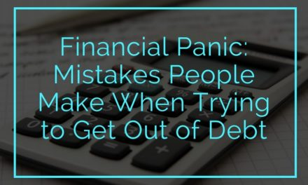 Financial Panic: Mistakes People Make When Trying to Get Out of Debt