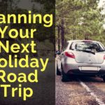 Planning Your Next Holiday Road Trip