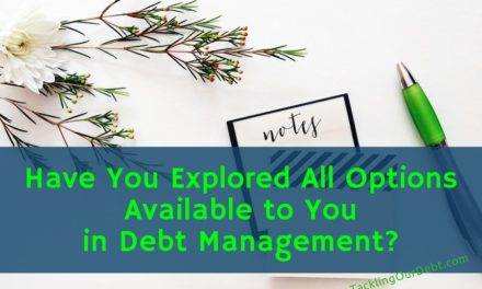 Have You Explored All Options Available to You in Debt Management?
