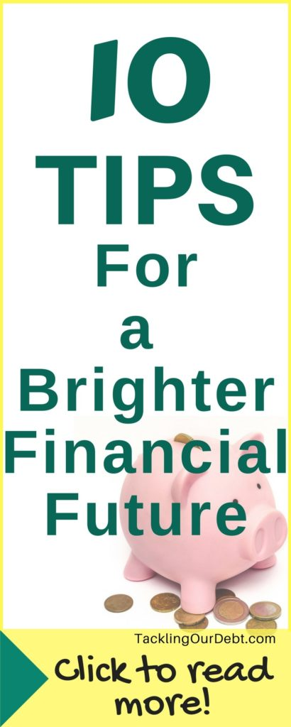 10 Tips For a Brighter Financial Future. Click thru to learn more! #credit #personalfinances