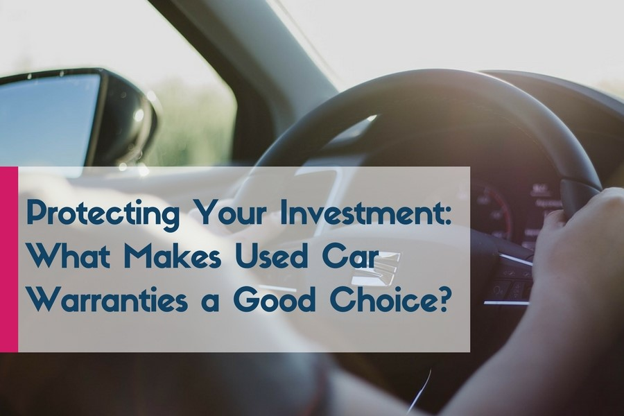 Protecting Your Investment:  What Makes Used Car Warranties a Good Choice?