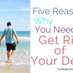 Setting Your Finances Right: Why You Need to Get Rid of Your Debt