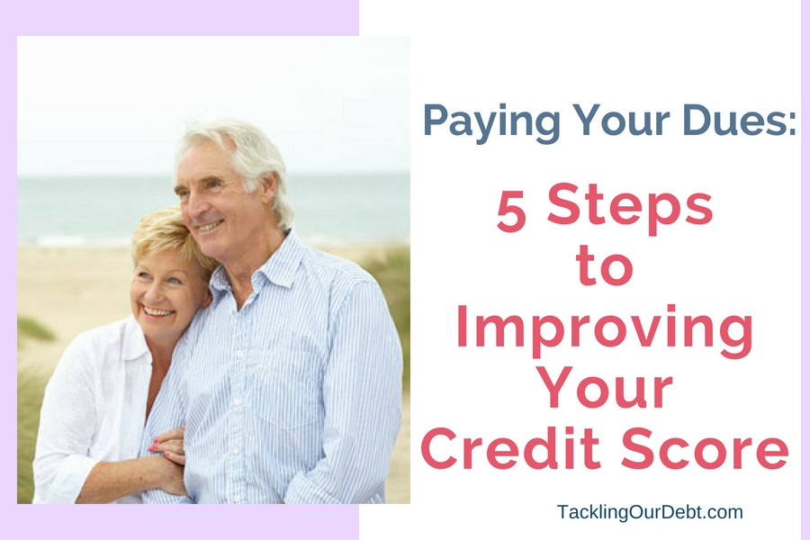 Paying Your Dues: 5 Steps to Improving Your Credit Score