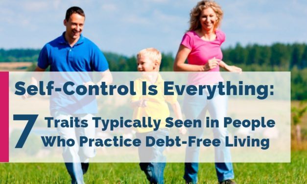 Self-Control Is Everything: 7 Traits Typically Seen in People Who Practice Debt-Free Living