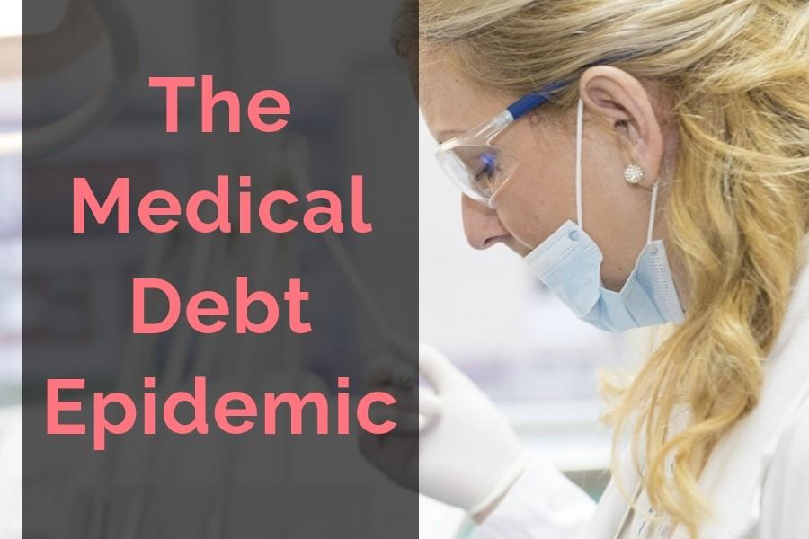 The Medical Debt Epidemic