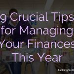 9 Crucial Tips for Managing Your Finances This Year