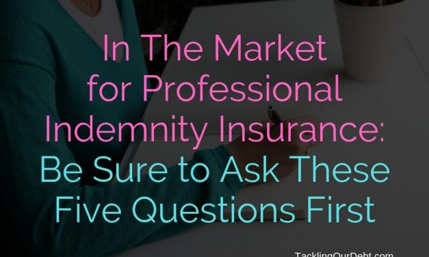 In The Market for Professional Indemnity Insurance: Be Sure to Ask These Five Questions First