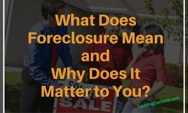 What Does Foreclosure Mean and Why Does it Matter to You?