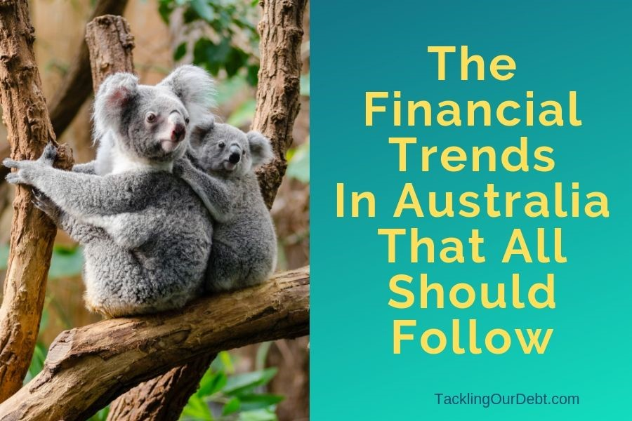 The Financial Trends In Australia That All Should Follow