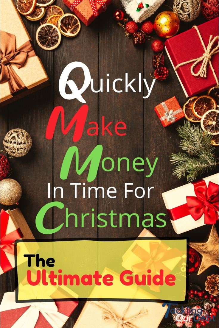 Quickly Make Money In Time for Christmas: Ultimate Guide