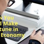How You Could Make a Fortune in The Gig Economy