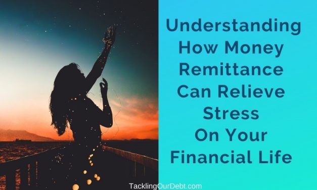 Understanding How Money Remittance Can Relieve Stress On Your Financial Life