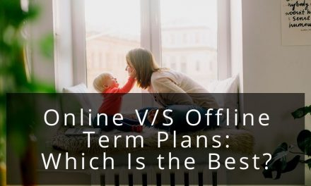 Online V/S Offline Term Plans: Which Is the Best?