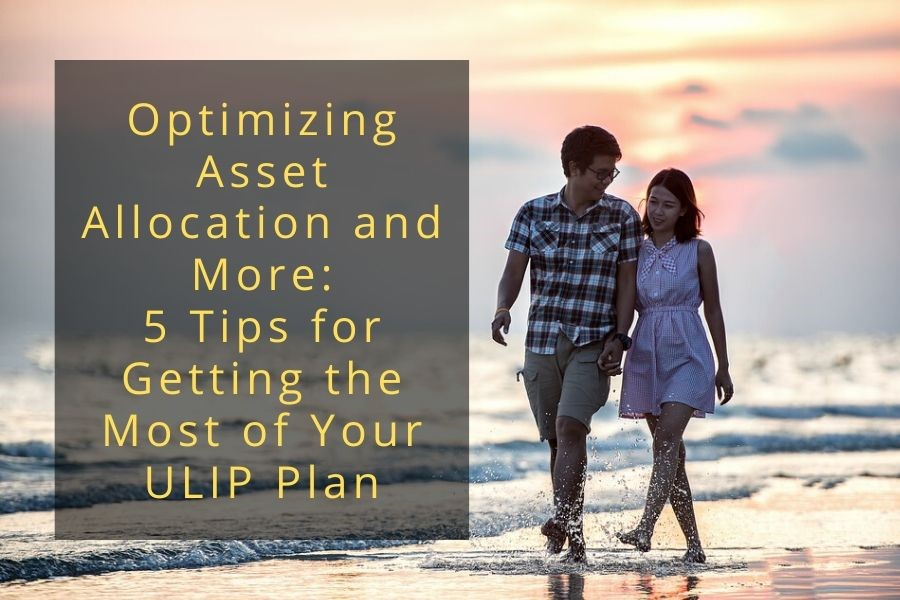 Optimizing Asset Allocation and More: 5 Tips for Getting the Most of Your ULIP Plan