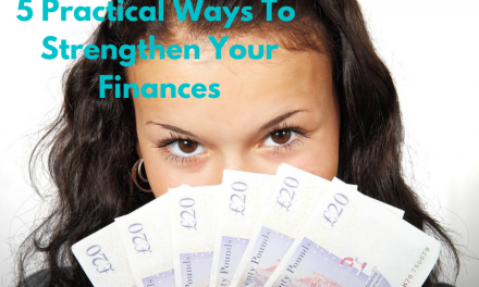 5 Practical Ways To Strengthen Your Finances