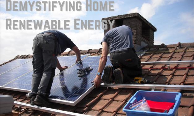 Demystifying Home Renewable Energy