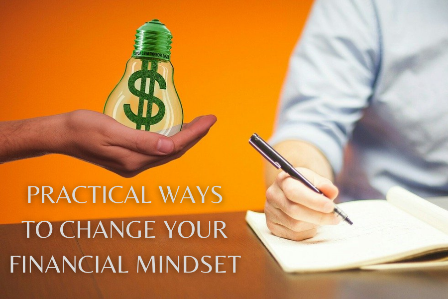 Practical Ways To Change Your Financial Mindset