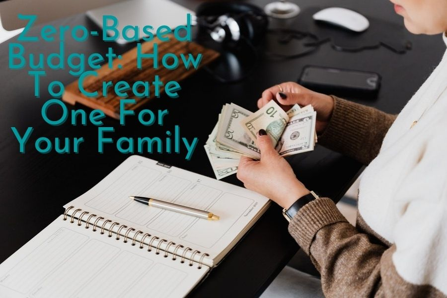 Zero-Based Budget: How To Create One For Your Family