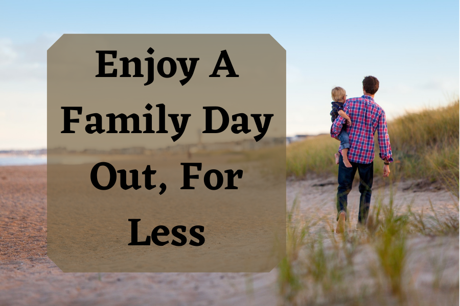 Enjoy A Family Day Out, For Less