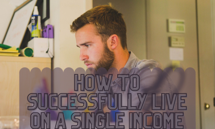How To Successfully Live On A Single Income