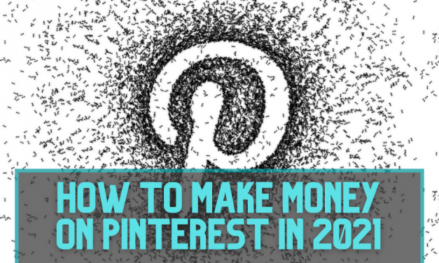 How to Make Money On Pinterest In 2021