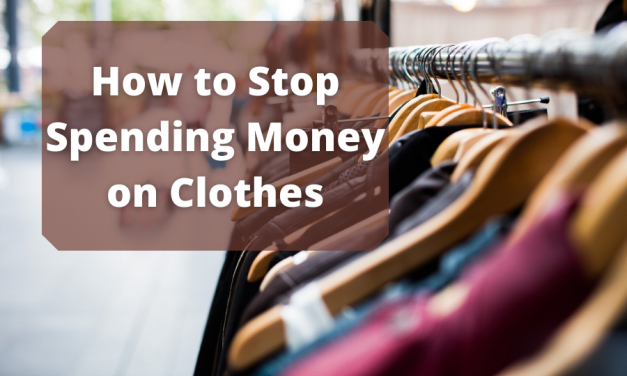 How To Stop Spending Money On Clothes