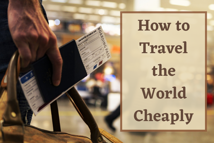 How to Travel the World Cheaply